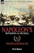 Napoleon's Invasion of Russia: Invasion & Retreat, 1812