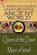 Adventures in the Ancient World: 1-Queen of the Dawn & Moon of Israel