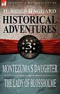 Historical Adventures: 3-Montezuma's Daughter & the Lady of Blossholme