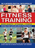 The Illustrated Practical Encyclopedia of Fitness Training: Body-Shape, Stamina, Power