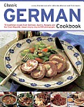 Classic German Cookbook 70 Traditional Recipes from Germany Austria Hungary & the Czech Republic Shown Step by Step in 300 Photographs