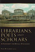 Librarians, Poets and Scholars - A Festschrift for Donall O Luanaigh