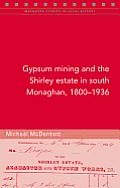 Gypsum Mining and the Shirley Estate in South Monaghan, 1800-1936