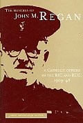 The Memoirs of John M. Regan, a Catholic Officer in the Ric and Ruc, 1909-48