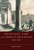 Poynings' Law and the Making of Law in Ireland 1660-1800