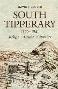 South Tipperary 1570-1841 - Religion, Land and Rivalry