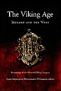 The Viking Age: Ireland and the West: Papers from the Proceedings of the Fifteenth Viking Congress, Cork, 18-27 August 2005