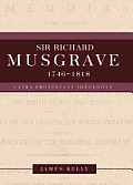 Sir Richard Musgrave, 1746-1818 - Ultra-Protestant Ideologue