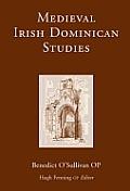 Medieval Irish Dominican Studies