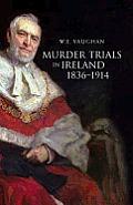 Murder Trials in Ireland, 1836-1914