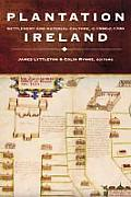Plantation Ireland - Settlement and Material Culture, c.1550-c.1700