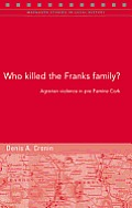 Who Killed the Franks Family? - Agrarian Violence in Pre-Famine Cork