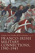 Franco-Irish Military Connections, 1590-1945