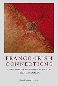 Franco-Irish Connections - Essays, Memoirs and Poems in Honour of Pierre Joannon