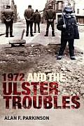 1972 and the Ulster Troubles - A Very Bad Year