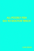 All Poorly Fish Go to Doctor Tench