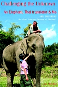 Challenging the Unknown: An Elephant, Thai Translator and Me