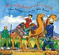 Were Riding on a Caravan An Adventure on the Silk Road