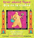 Bear about Town/Oso En La Ciudad (Bilingual English/Spanish)