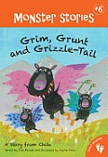 Monster Stories #06: Grim, Grunt and Grizzle-Tail