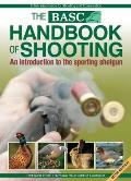 Basc Handbook of Shooting: An Introduction to the Sporting Shotgun
