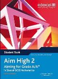 Aim High: Aiming for Grade A/a* in Edexcel Gcse Mathematics