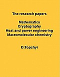 The Research Papers: Mathematics Cryptography Heat and Power