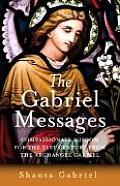 The Gabriel Messages: Practical Support for Daily Life from the Archangel Gabriel