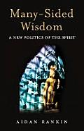 Many-Sided Wisdom: A New Politics of the Spirit