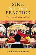 Sikh Spiritual Practice: The Sound Way to God