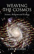 Weaving the Cosmos: Science, Religion and Ecology
