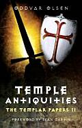 Temple Antiquities: The Templar Papers II