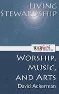 Living Stewardship [Worship, Music, and Arts]