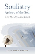 Soulistry- Artistry of the Soul: Creative Ways to Nurture Your Spirituality