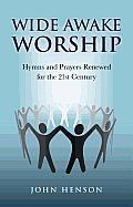 Wide Awake Worship: Hymns & Prayers Rene