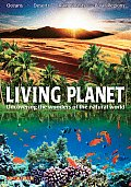 Living Planet: Uncovering the Wonders of the Natural World
