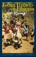 Living Terraces in Ethiopia: Konso Landscape, Culture & Development (Eastern Africa)