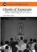 Ghosts of Kanungu: Fertility, Secrecy and Exchange in the Great Lakes of East Africa (African Anthropology)