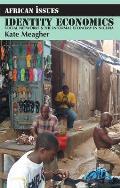 Identity Economics: Social Networks & the Informal Economy in Nigeria