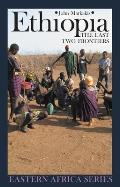 Ethiopia: The Last Two Frontiers (Eastern Africa Series Eastern Africa)