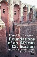 Foundations of an African Civilisation: Aksum and the Northern Horn, 1000 BC - Ad 1300 (Eastern African Studies)