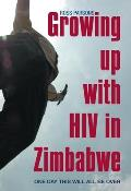 Growing Up with HIV in Zimbabwe: One Day This Will All Be Over