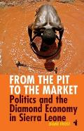 From the Pit to the Market: Politics and the Diamond Economy in Sierra Leone (African Issues)