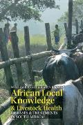 African Local Knowledge & Livestock Health: Diseases & Treatments in South Africa