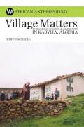 Village Matters: Knowledge, Politics and Community in Kabylia, Algeria (African Anthropology)