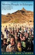 Moving People in Ethiopia: Development, Displacement & the State
