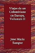 Viajes de Un Colombiano En Europa, Volumen II