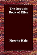 The Iroquois Book of Rites