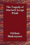 The Tragedy of Macbeth (Large Print)