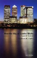 How the City of London Works: Banking and Financial Services Law
